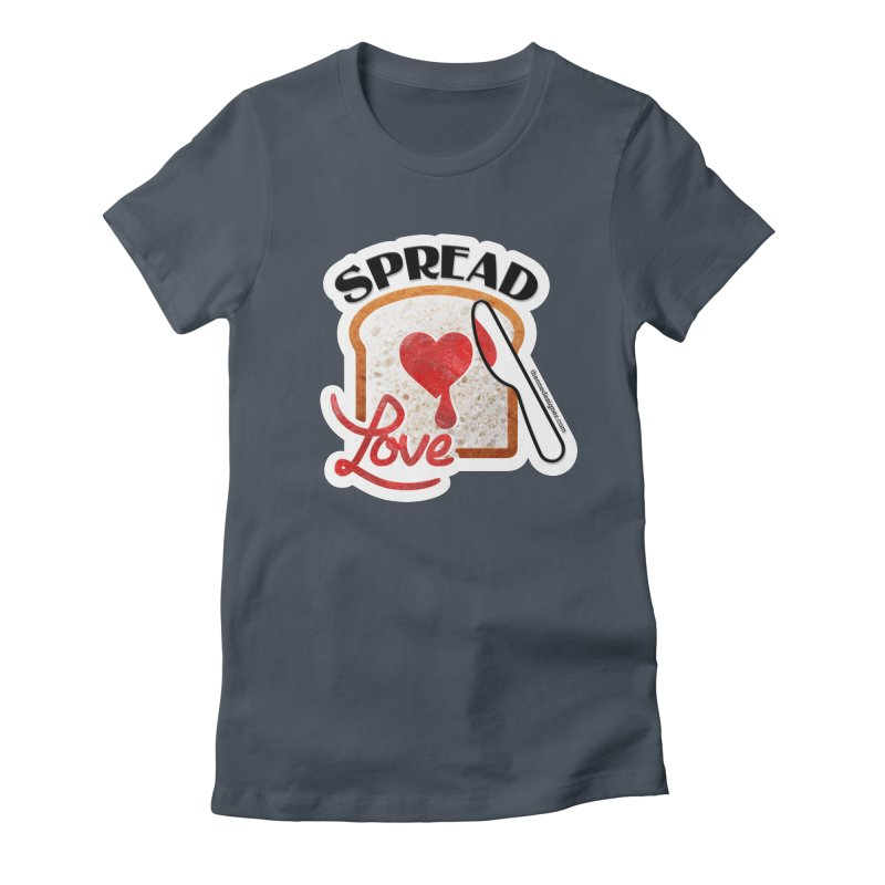 Spread Love Women's T-Shirt by The One Designer MERCH