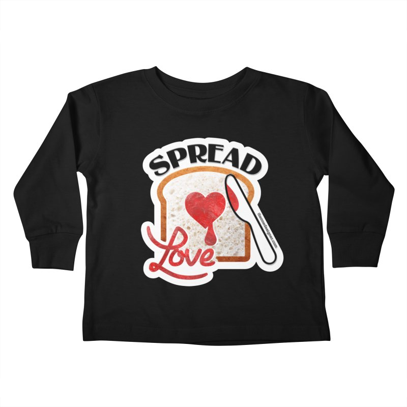 Spread Love Kids Toddler Longsleeve T-Shirt by The One Designer MERCH