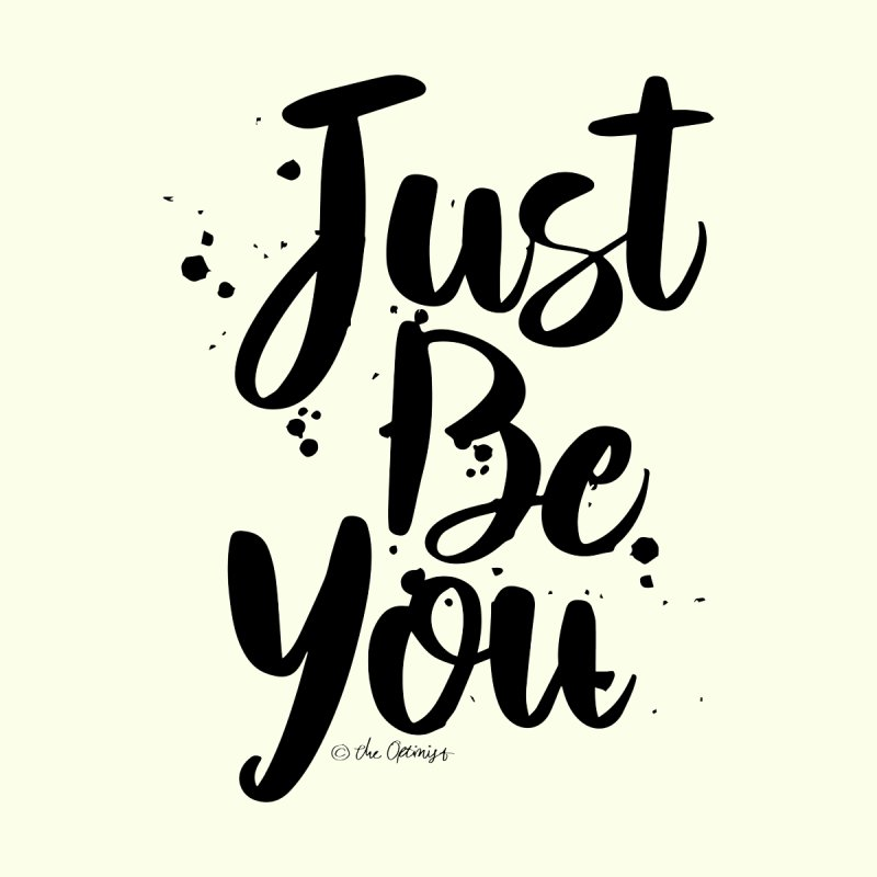 Just Be You by The Optimist