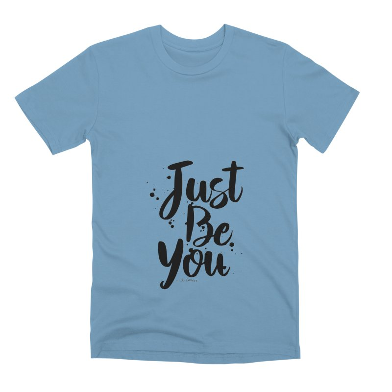 Just Be You Men's Premium T-Shirt by The Optimist