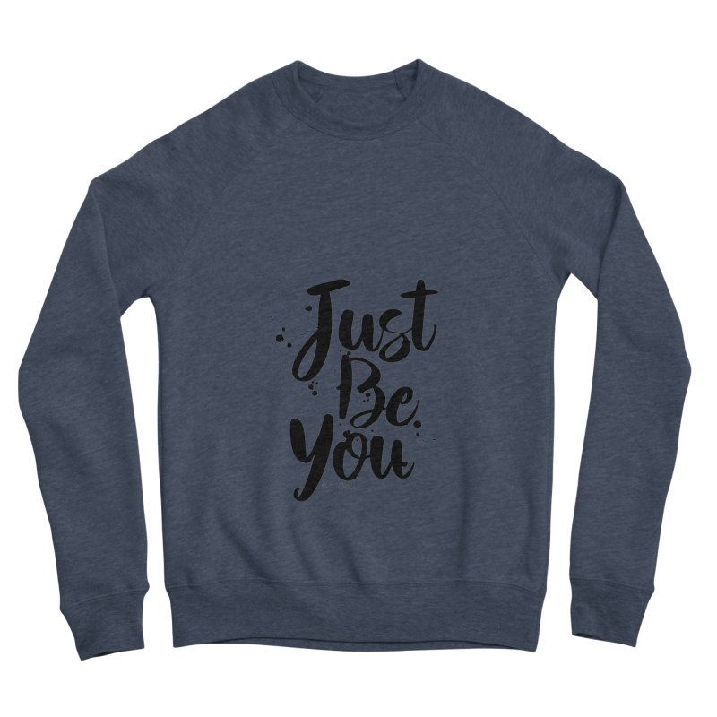 Just Be You Men's Sponge Fleece Sweatshirt by The Optimist