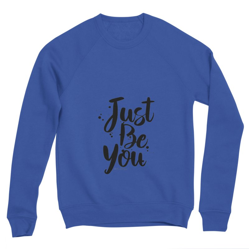Just Be You Men's Sweatshirt by The Optimist