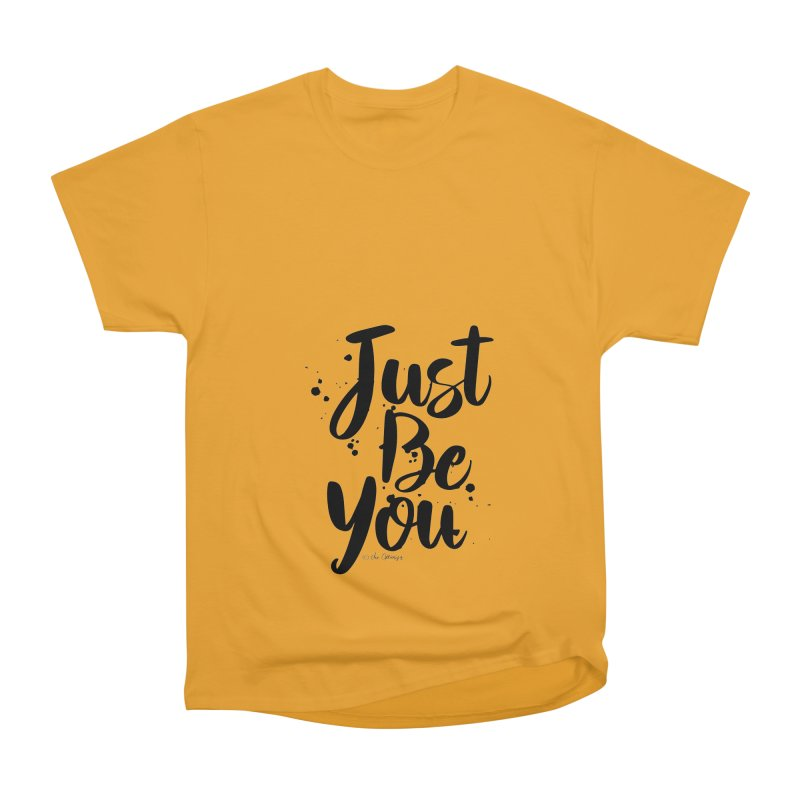 Just Be You Men's Heavyweight T-Shirt by The Optimist