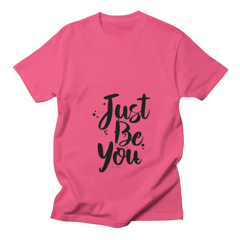 Just Be You Women's Regular Unisex T-Shirt by The Optimist