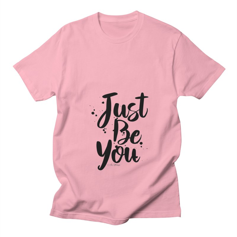 Just Be You Men's Regular T-Shirt by The Optimist