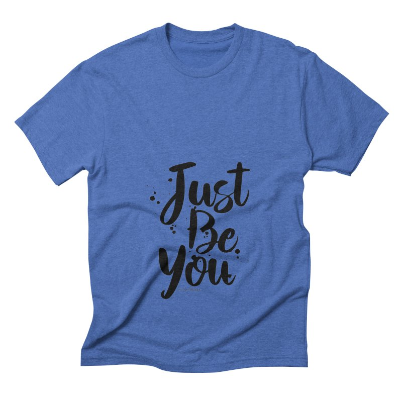 Just Be You Men's Triblend T-Shirt by The Optimist