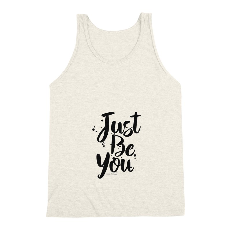 Just Be You Men's Triblend Tank by The Optimist