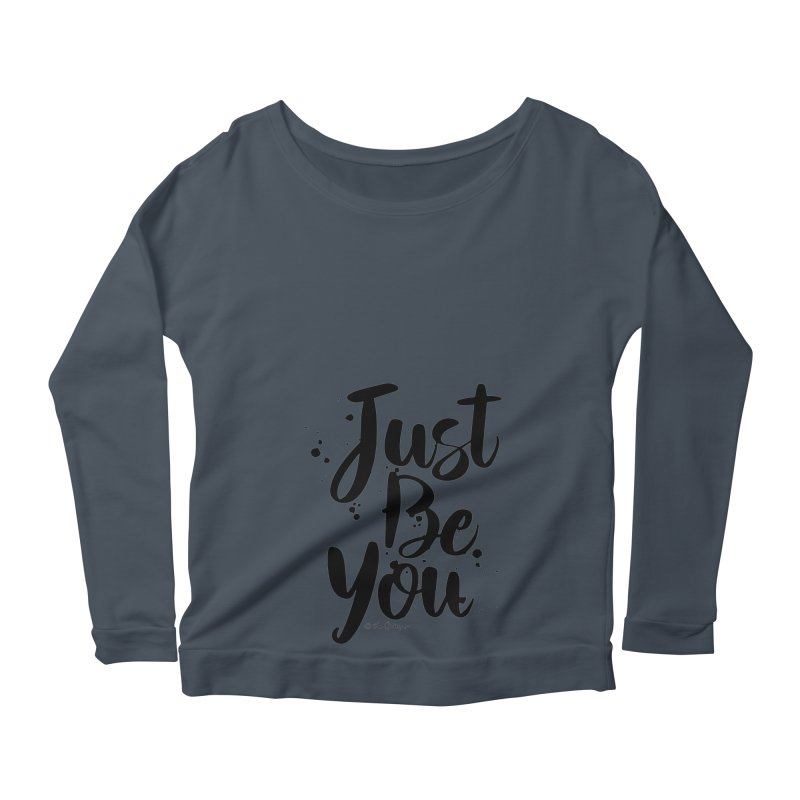 Just Be You Women's Scoop Neck Longsleeve T-Shirt by The Optimist