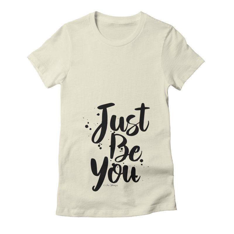 Just Be You Women's Fitted T-Shirt by The Optimist