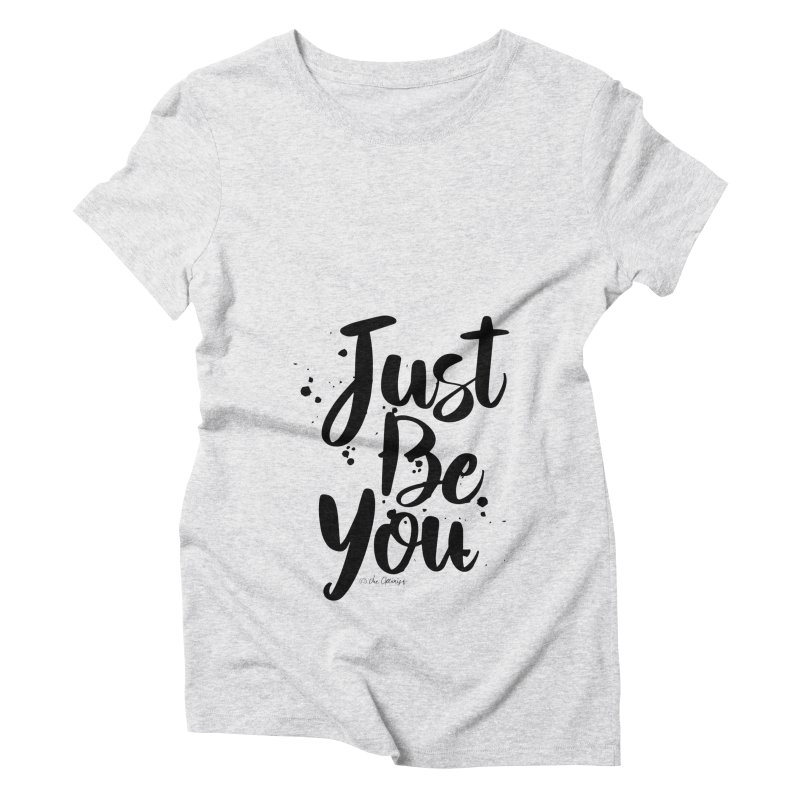 Just Be You Women's Triblend T-Shirt by The Optimist