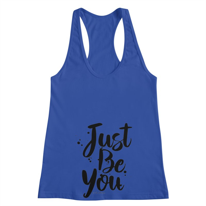 Just Be You Women's Racerback Tank by The Optimist