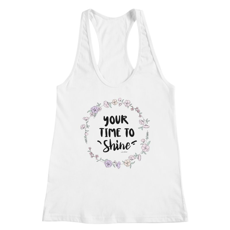 Your Time To Shine Women's Tank by The Optimist