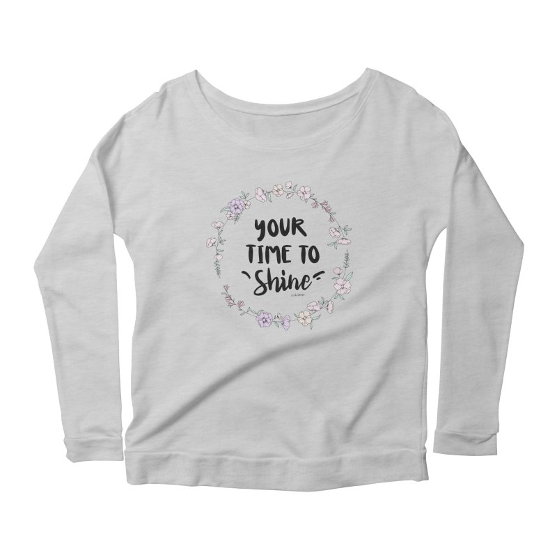 Your Time To Shine Women's Longsleeve T-Shirt by The Optimist