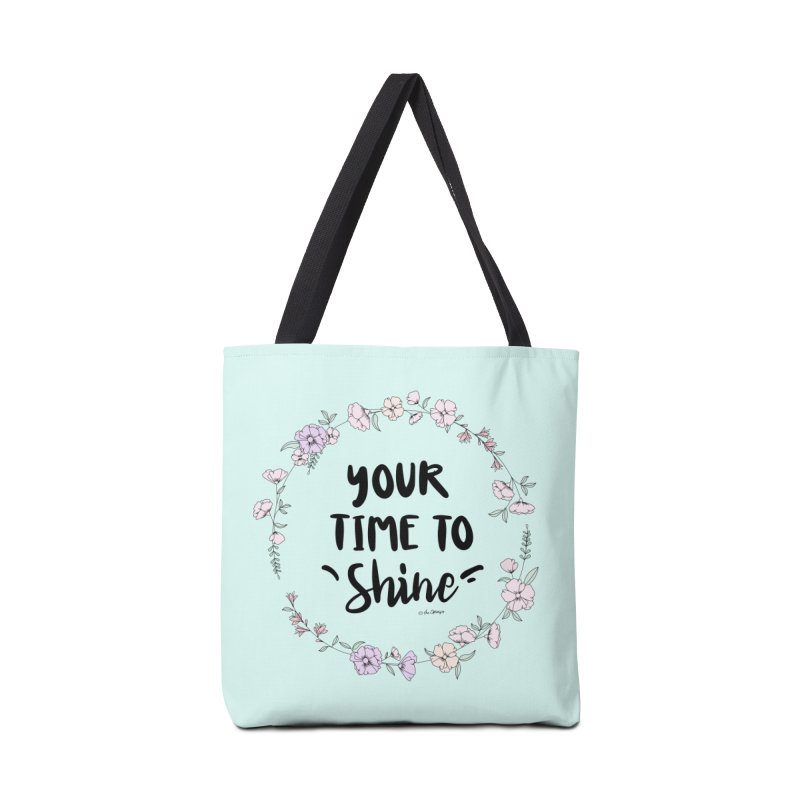 Your Time To Shine Accessories Tote Bag Bag by The Optimist