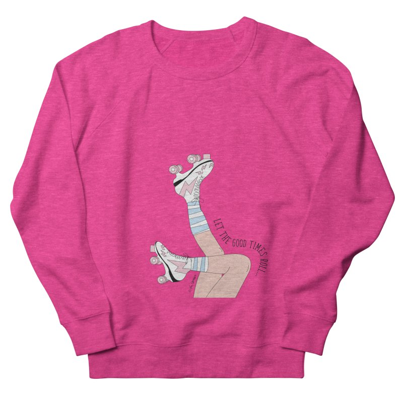 Good Times Roll Women's French Terry Sweatshirt by The Optimist