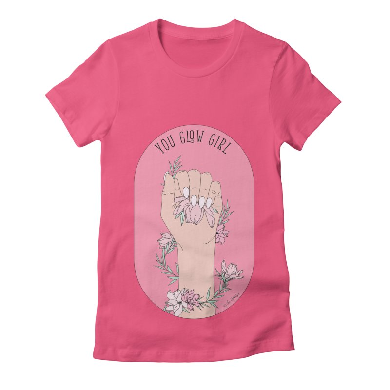 You Glow Girl Women's Fitted T-Shirt by The Optimist