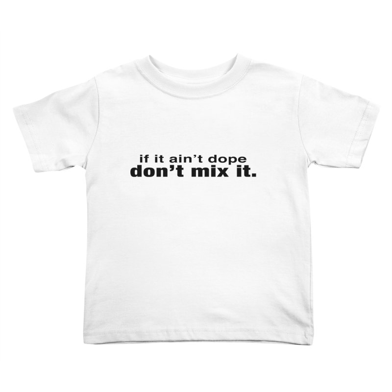dope. Kids Toddler T-Shirt by thr3ads