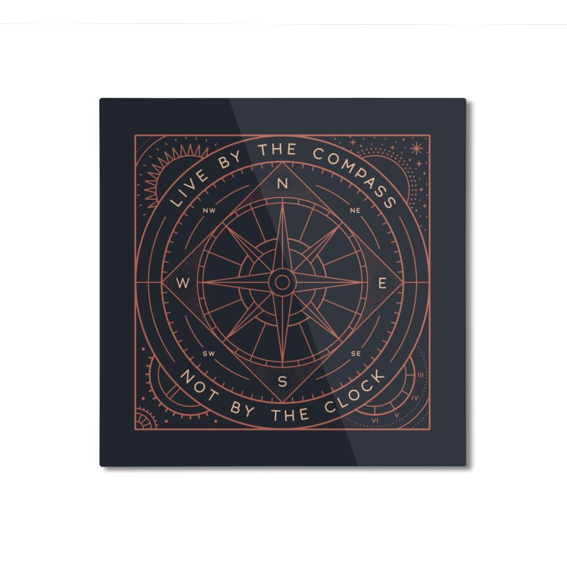Live By The Compass Home Mounted Aluminum Print by thepapercrane's shop