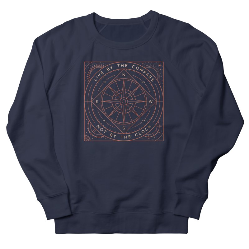Live By The Compass Women's French Terry Sweatshirt by thepapercrane's shop