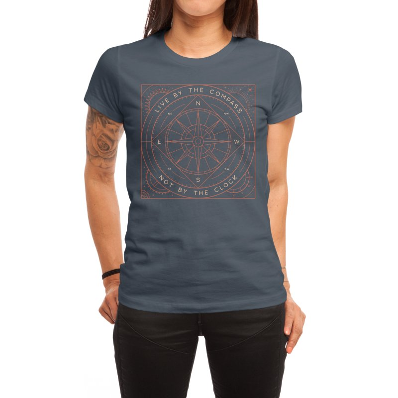 Live By The Compass Women's T-Shirt by thepapercrane's shop