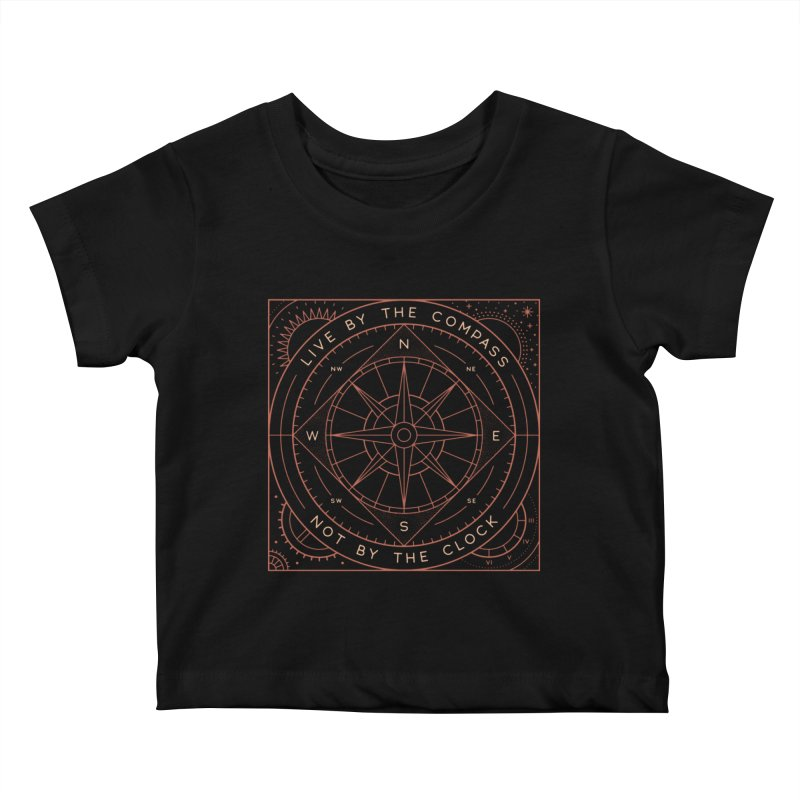 Live By The Compass Kids Baby T-Shirt by thepapercrane's shop