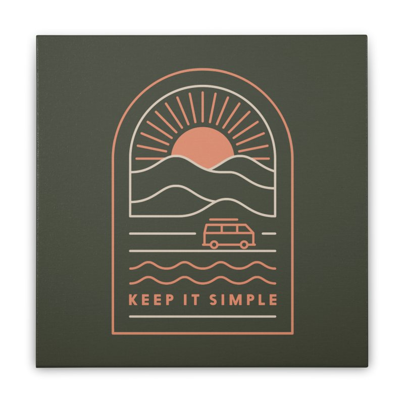 Keep It Simple Home Stretched Canvas by thepapercrane's shop
