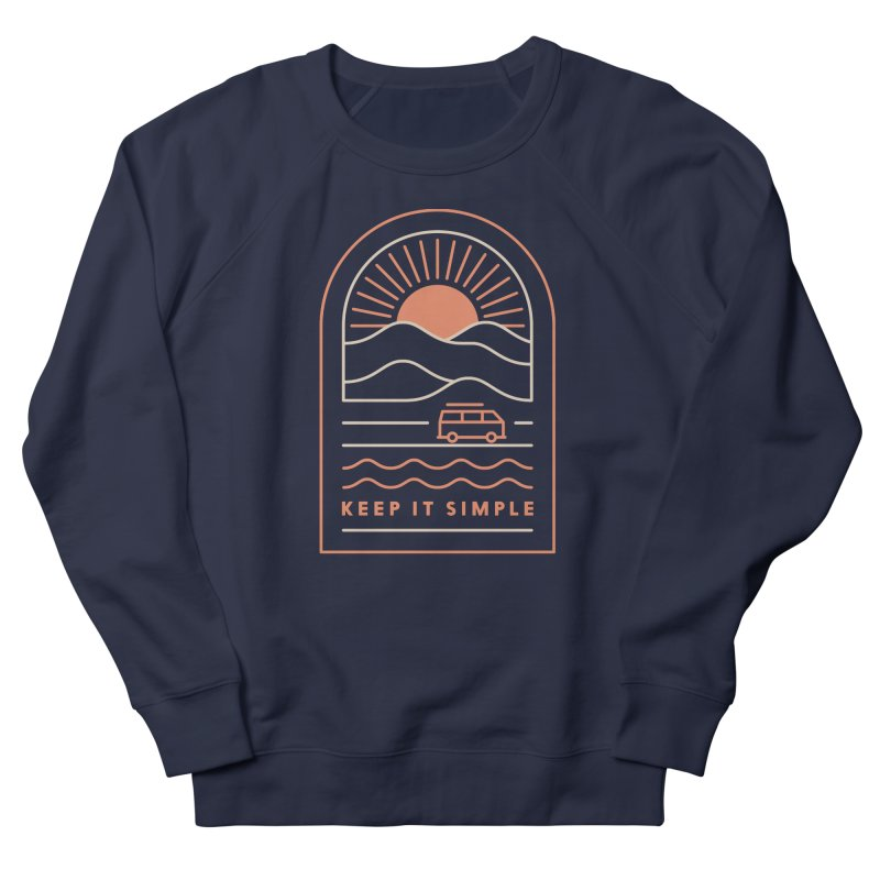 Keep It Simple Women's French Terry Sweatshirt by thepapercrane's shop