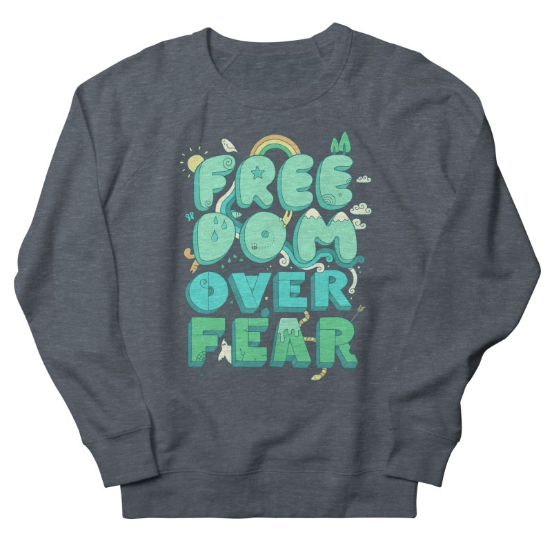 Freedom Over Fear Women's Sweatshirt by thepapercrane's shop