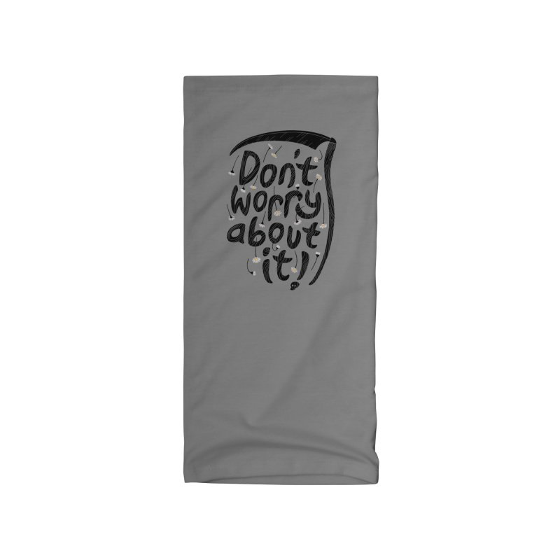 Don't Worry About It Accessories Neck Gaiter by thepapercrane's shop