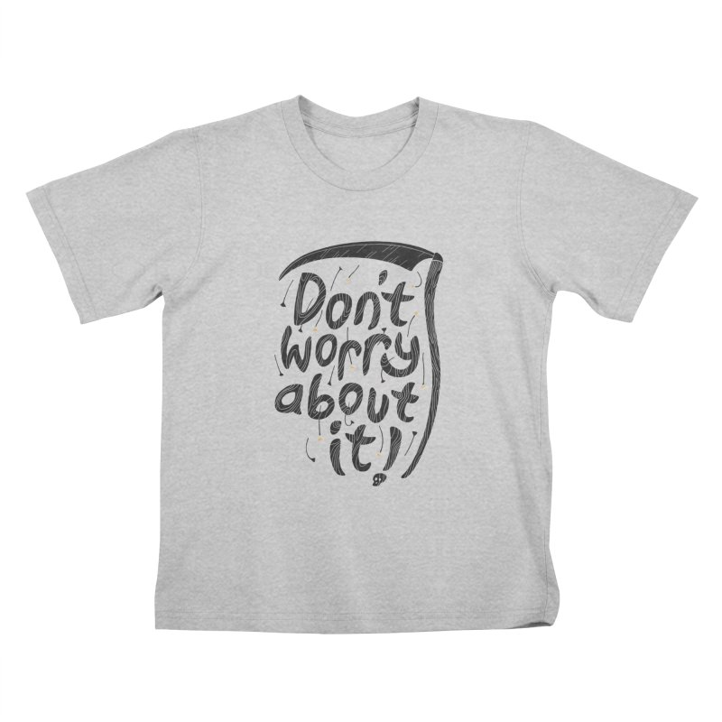 Don't Worry About It Kids T-Shirt by thepapercrane's shop