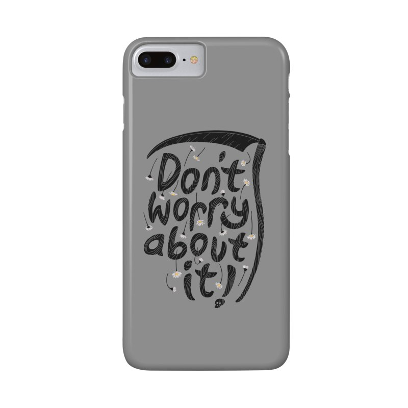 Don't Worry About It Accessories Phone Case by thepapercrane's shop