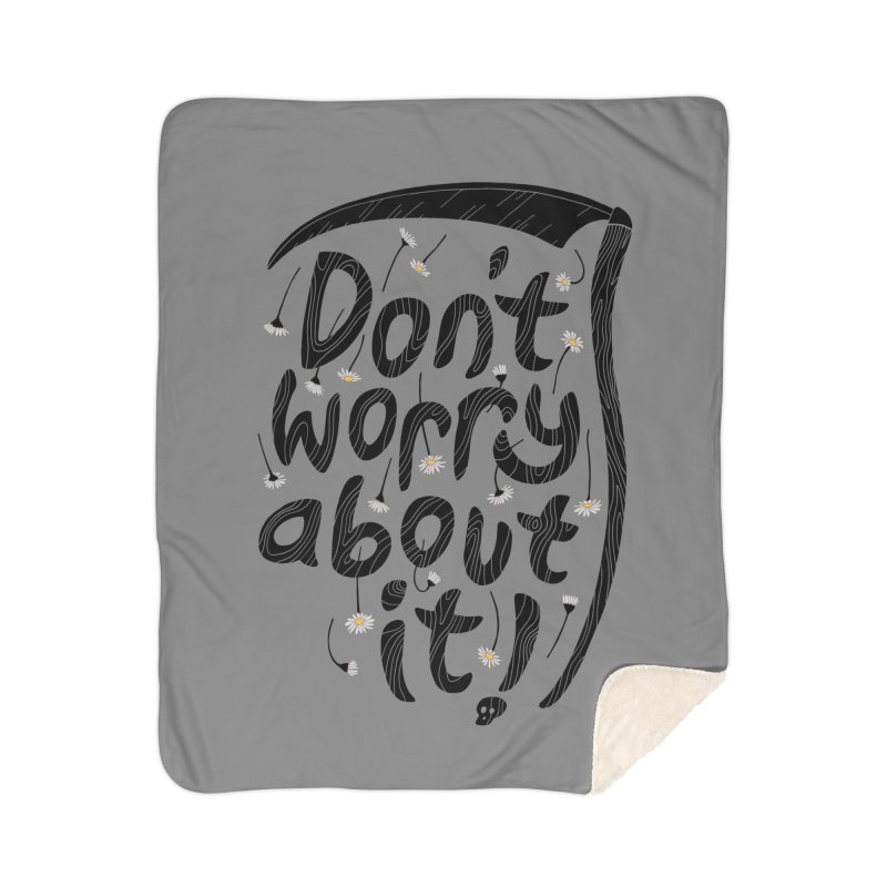 Don't Worry About It Home Blanket by thepapercrane's shop