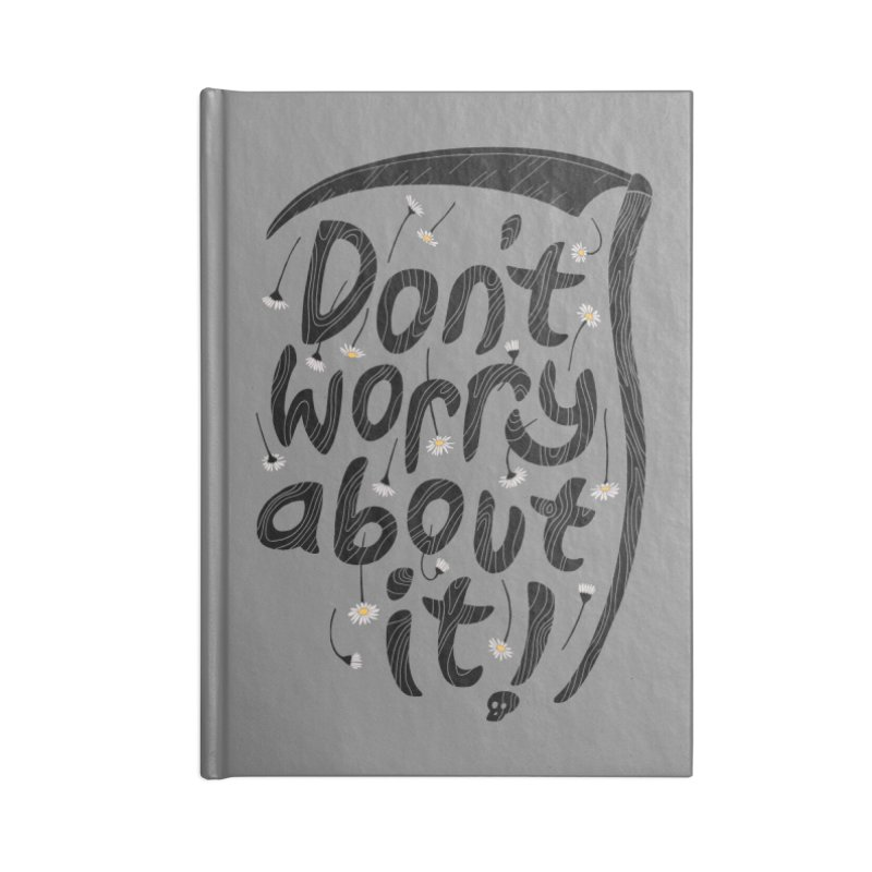 Don't Worry About It Accessories Notebook by thepapercrane's shop
