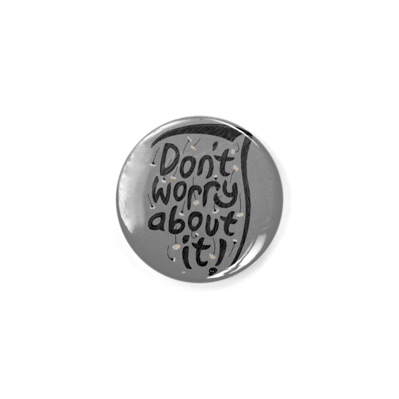 Don't Worry About It Accessories Button by thepapercrane's shop