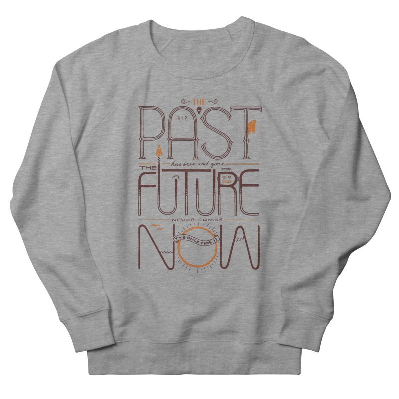The Only Time Is Now Women's Sweatshirt by thepapercrane's shop