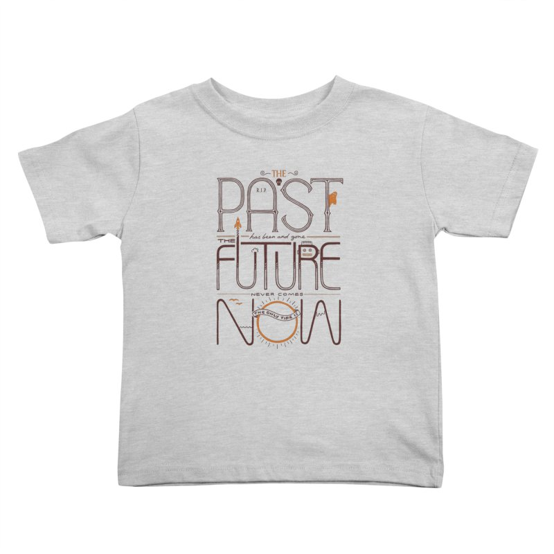 The Only Time Is Now Kids Toddler T-Shirt by thepapercrane's shop