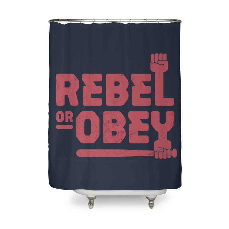 Rebel or Obey Home Shower Curtain by thepapercrane's shop