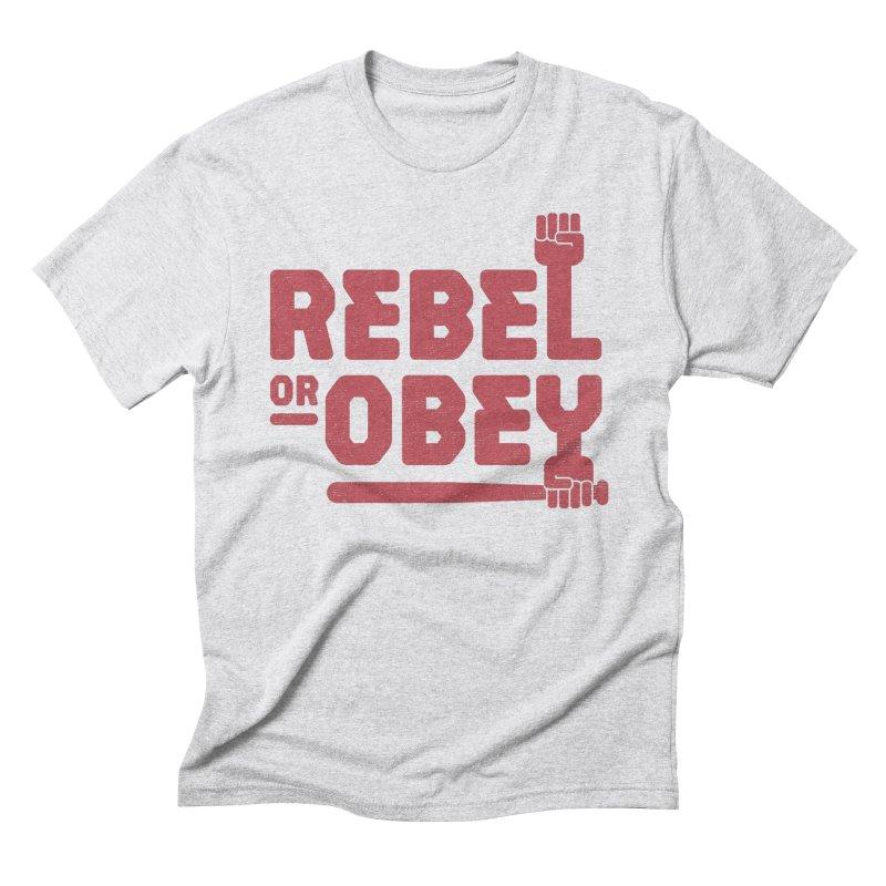 Rebel or Obey Men's T-Shirt by thepapercrane's shop