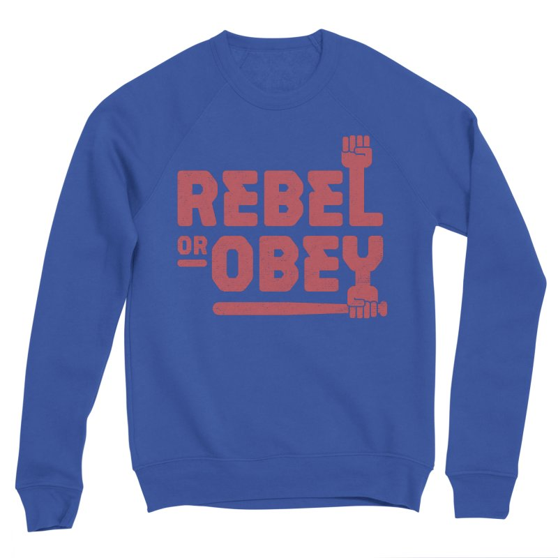 Rebel or Obey Men's Sweatshirt by thepapercrane's shop