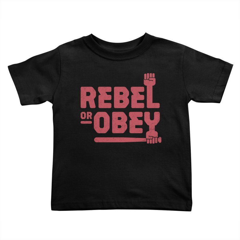 Rebel or Obey Kids Toddler T-Shirt by thepapercrane's shop