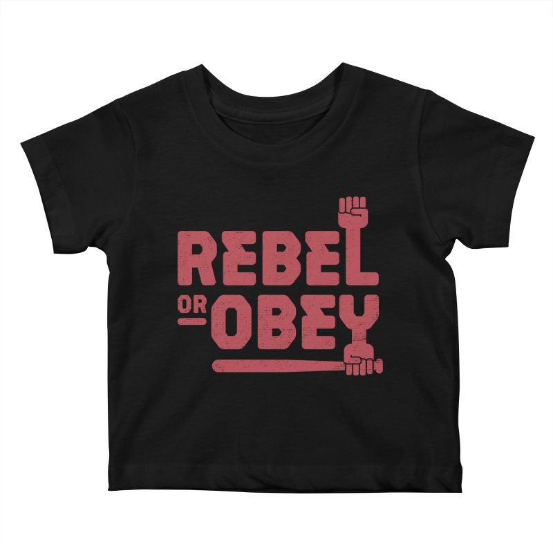 Rebel or Obey Kids Baby T-Shirt by thepapercrane's shop