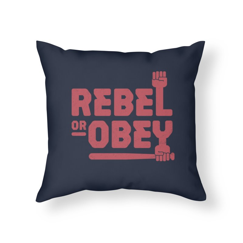 Rebel or Obey Home Throw Pillow by thepapercrane's shop