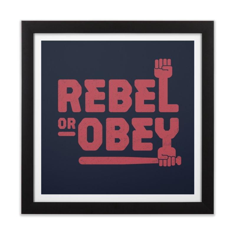 Rebel or Obey Home Framed Fine Art Print by thepapercrane's shop