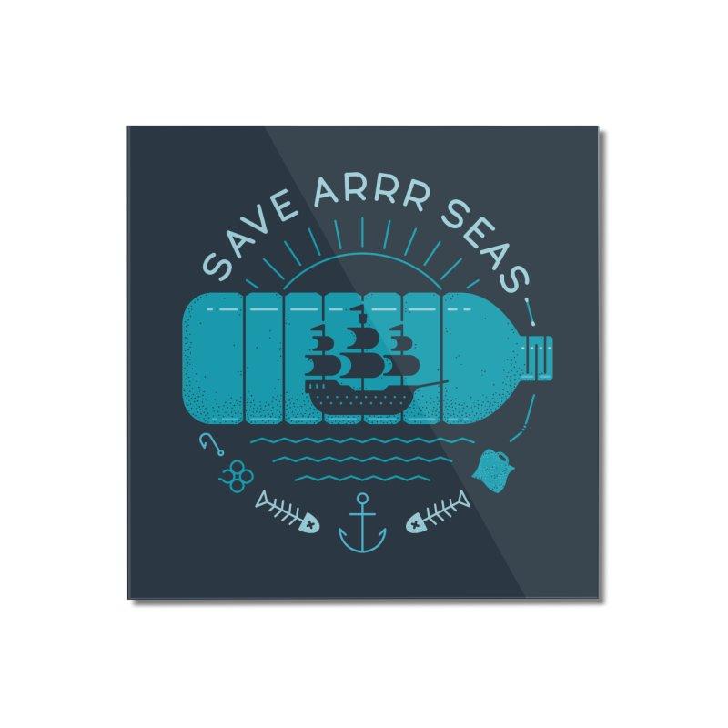 Save Arrr Seas Home Mounted Acrylic Print by thepapercrane's shop