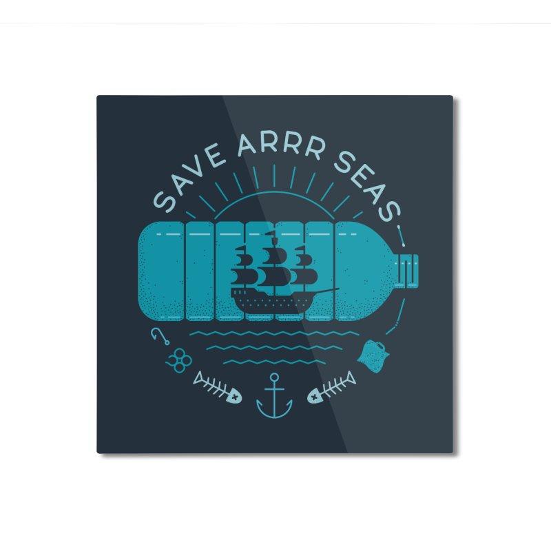 Save Arrr Seas Home Mounted Aluminum Print by thepapercrane's shop