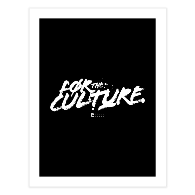 FOR THE CULTURE™ Home Fine Art Print by Paper Label Gear