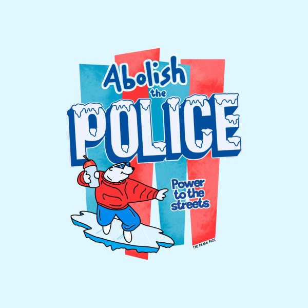 image for Abolish The Police - The Peach Fuzz