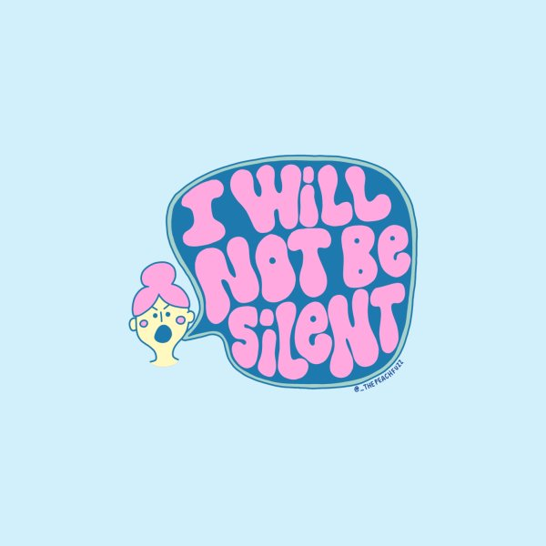 image for I Will Not Be Silent - The Peach Fuzz