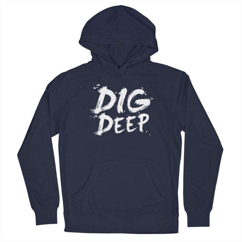 Dig deep Women's Pullover Hoody by The Pickle Jar's Artist Shop