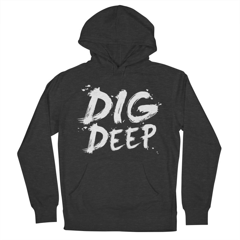Dig deep Men's Pullover Hoody by The Pickle Jar's Artist Shop